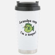 Grandpa Says I'm a Keeper Stainless Steel Travel M