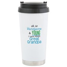 Handsome and Young Great Grandpa Travel Mug