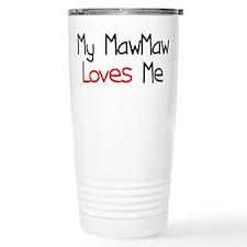My MawMaw Loves Me Travel Coffee Mug