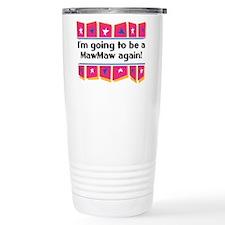 I'm Going to be a MawMaw Agai Travel Mug