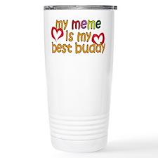 Meme is My Best Buddy Travel Mug