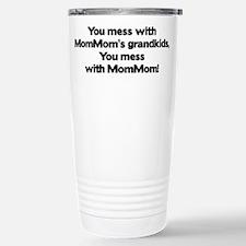 Don't Mess with Mom Mom's Gra Travel Mug