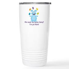 Easter Bunny? I've got Nana! Travel Mug