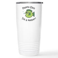 Papou Says I'm a Keeper! Travel Mug