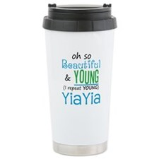 Beautiful and Young YiaYia Travel Mug