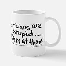 Politicians are Stupid Mug