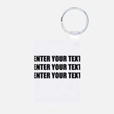 Enter Your Own Text Personalize It! Keychains