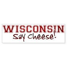 Wisconsin Say Cheese Bumper Bumper Sticker