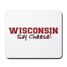 Wisconsin Say Cheese Mousepad