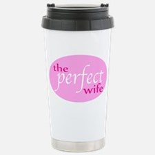 The Perfect Wife Stainless Steel Travel Mug