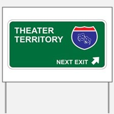Theater Territory Yard Sign