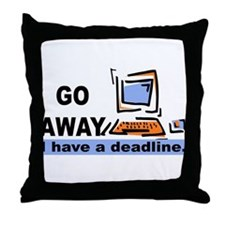 """Go away, I have a deadline"" Throw Pillow"