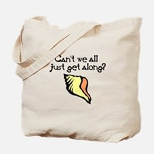 Can't we all just get along? Tote Bag