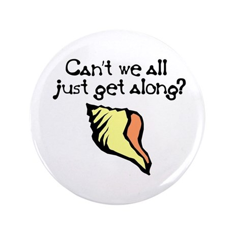 """Can't we all just get along? 3.5"""" Button (100 pack"""