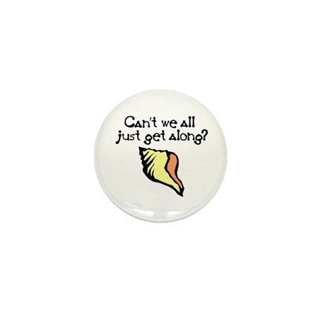 Can't we all just get along? Mini Button