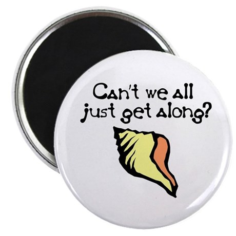 "Can't we all just get along? 2.25"" Magnet (100 pac"