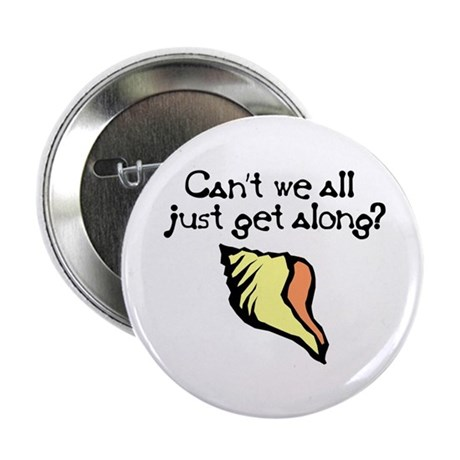 "Can't we all just get along? 2.25"" Button (100 pac"