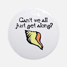 Can't we all just get along? Ornament (Round)