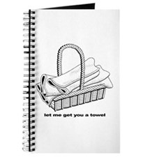 """""""Let Me Get You A Towel"""" Journal"""