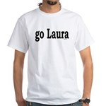 go Laura White T-Shirt