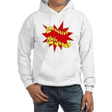 Attractive Nuisance Hoodie