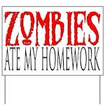 Zombies ate my homework Yard Sign