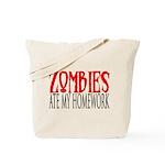 Zombies ate my homework Tote Bag