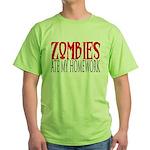 Zombies ate my homework Green T-Shirt