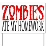 Zombies ate my homework Yard Sign