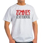 Zombies ate my homework Light T-Shirt