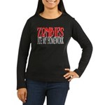 Zombies ate my homework Women's Long Sleeve Dark T