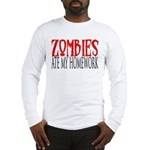 Zombies ate my homework Long Sleeve T-Shirt