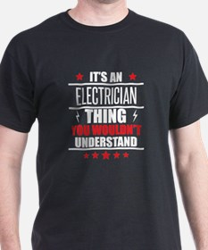 Its An Electrician Thing You Wouldnt Understand T-