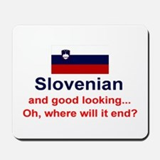 Good Looking Slovenian Mousepad