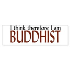 """I think, therefore I'm Buddhist"" Bumper Stickers"