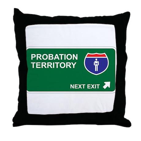 Probation Territory Throw Pillow