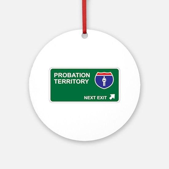 Probation Territory Ornament (Round)