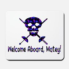 Welcome Aboard Matey Mousepad