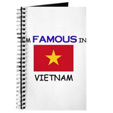 I'd Famous In VIETNAM Journal