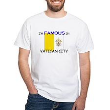 I'd Famous In VATICAN CITY Shirt