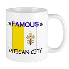 I'd Famous In VATICAN CITY Mug