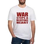 War Stops a Beating Heart Fitted T-Shirt