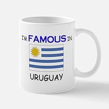 I'd Famous In URUGUAY Mug