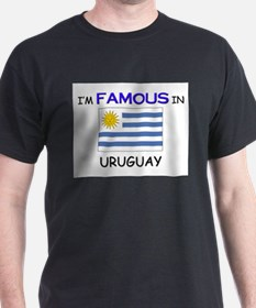 I'd Famous In URUGUAY T-Shirt