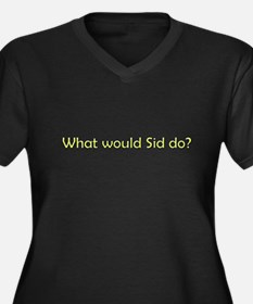 What would Sid Do? Women's Plus Size V-Neck Dark T