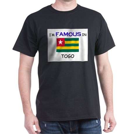 I'd Famous In TOGO Dark T-Shirt