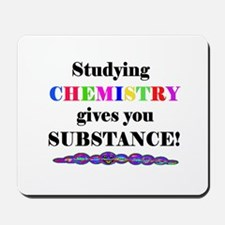 STUDYING CHEMISTRY gives you Mousepad