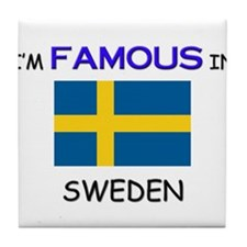 I'd Famous In SWEDEN Tile Coaster