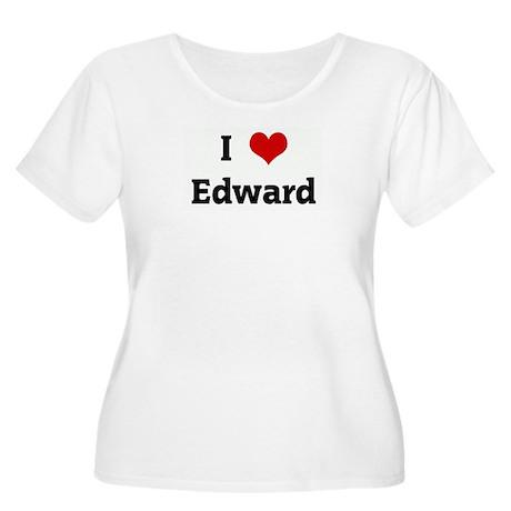 I Love Edward Women's Plus Size Scoop Neck T-Shirt