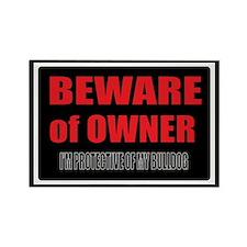 Beware of Owner Bulldog Rectangle Magnet